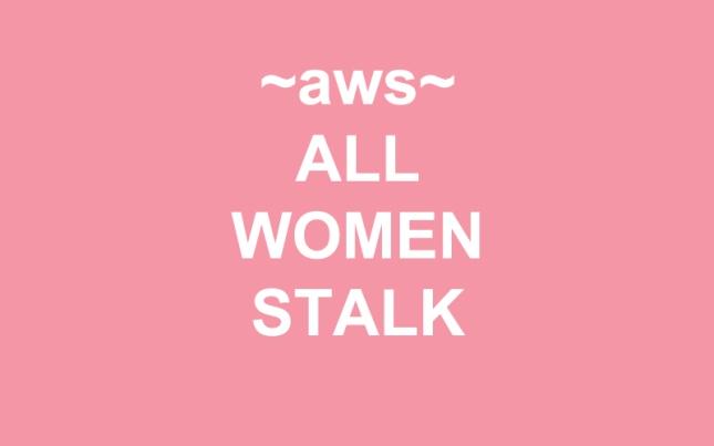 all women stalk
